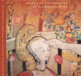 La dignité de la femme dans les tapisseries de La Chaise-Dieu